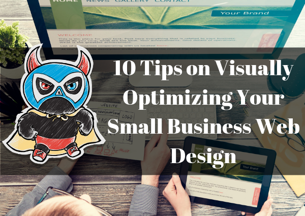 10 Tips on Visually Optimizing Your Small Business Web Design