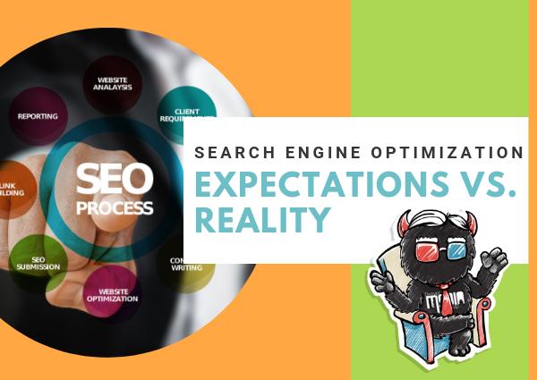 SEO: Expectations vs. Reality