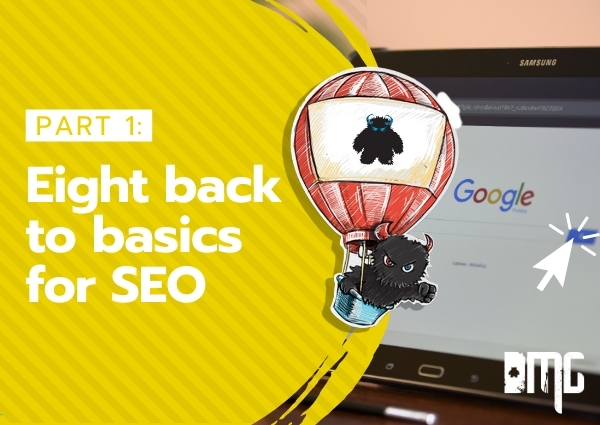 Part 1: Eight back to basics for SEO