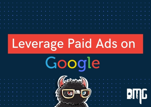 Leverage paid ads on Google
