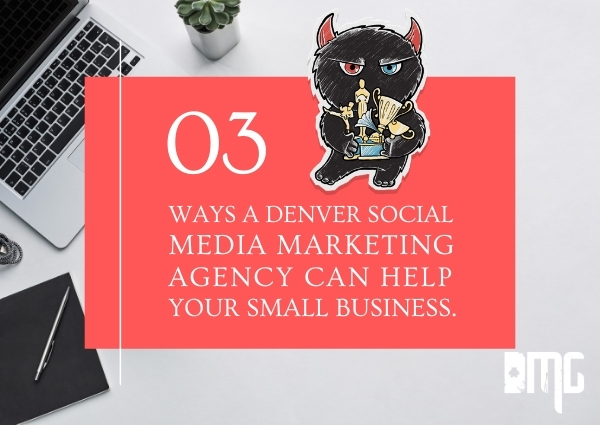 UPDATED: Three ways a Denver social media marketing agency can help your small business.