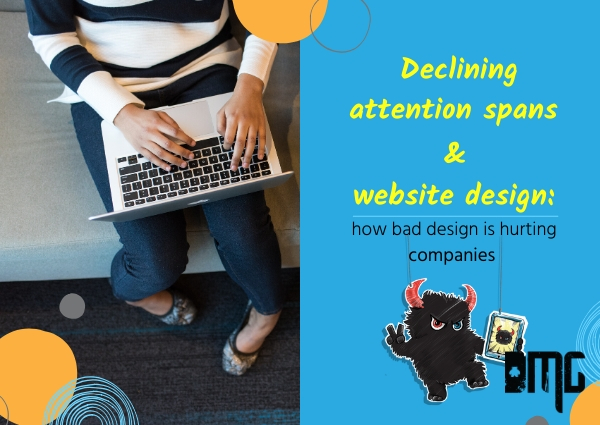 Declining attention spans and website design: how bad design is hurting companies