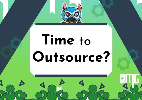 When it is time to outsource