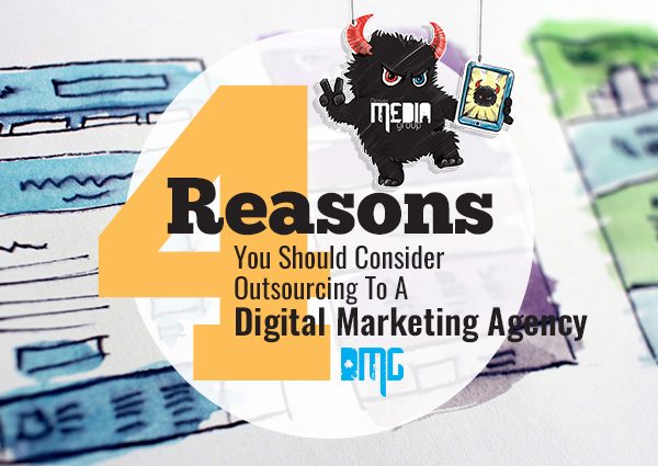4 Reasons You Should Consider Outsourcing To A Digital Marketing Agency