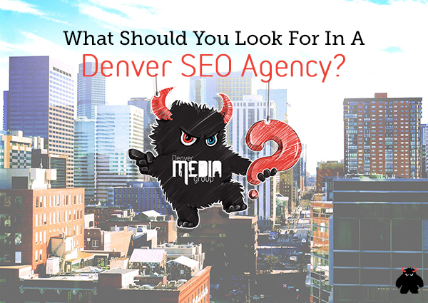 What Should You Look For In A Denver SEO Agency?