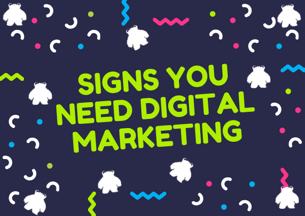 Signs you need a Denver digital marketing agency - Pt. 1