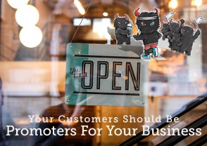 Your Customers Should Be Promoters For Your Business