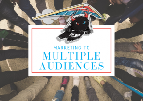 Marketing to multiple audiences