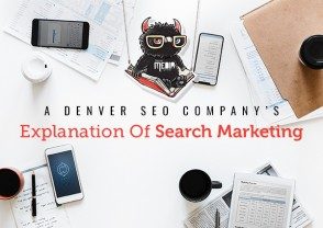 A Denver SEO Company's Explanation Of Search Marketing