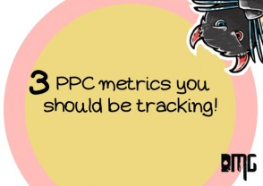 Three PPC metrics you should be tracking!