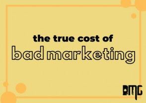 Business Costs: The true cost of bad marketing