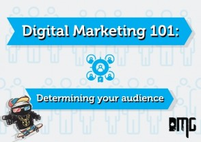 UPDATED: Digital marketing 101: Determing your audience