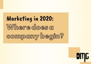 Marketing in 2020: Where does a company begin?