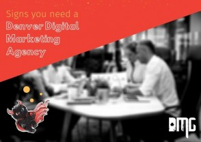 UPDATED: Signs you need a Denver digital marketing agency - Pt. 2