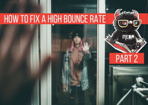 How to fix a high bounce rate. Part 2