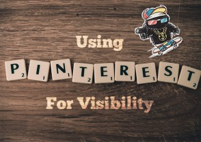 Using Pinterest For Visibility