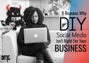 8 Reasons Why DIY Social Media Isn't Right For Your Business
