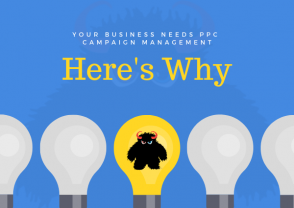 Your Business Needs PPC Campaign Management: Here's Why