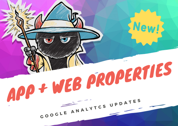 Google's new analytics features: 'App + Web' properties